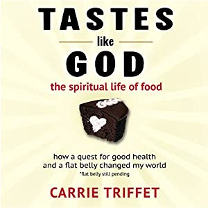 Tastes Like God Audiobook