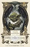 William Shakespeare's The Empire Striketh Back (William Shakespeare's Star Wars Trilogy) by Doescher, Ian (2014) Hardcover