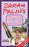 Sarah Palin's Secret Diary (0977259048) by Green, Joey