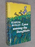 Love Among the Daughters (0701113138) by Huxley, Elspeth