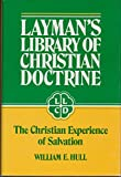 The Christian Experience of Salvation (Laymans Library of Christian Doctrine)