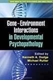 img - for Gene-Environment Interactions in Developmental Psychopathology (The Duke Series in Child Develpment and Public Policy) book / textbook / text book