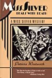Miss Silver Deals With Death: A Miss Silver Mystery (0060974435) by Wentworth, Patricia