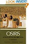 Osiris and the Egyptian Resurrection,...