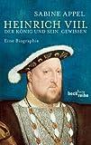 Heinrich VIII.: Der König und sein Gewissen (Beck'sche Reihe)
