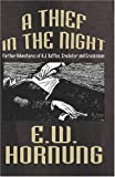 A Thief in the Night [Facsimile Edition]: Further Adventures of A.J. Raffles Cricketer and Cracksman (0809511703) by Hornung, E. W.