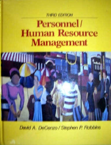 Personnel/Human Resource Management, by David A. Decenzo, Stephen P. Robbins