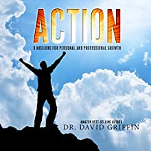 Action: 9 Missions for Personal and Professional Growth (       UNABRIDGED) by Dr. David Griffin Narrated by Dr. David Griffin