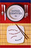 img - for Eating Identities: Reading Food in Asian American Literature book / textbook / text book