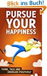 Positive Thinking Guide: Pursue Your...