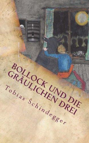 Bollock und die gräulichen Drei - echter Horror für Kinder und Möchtegern-Kinder