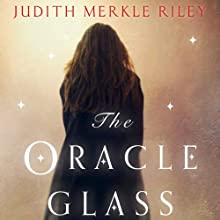 The Oracle Glass (       UNABRIDGED) by Judith Merkle Riley Narrated by Linda Bruno