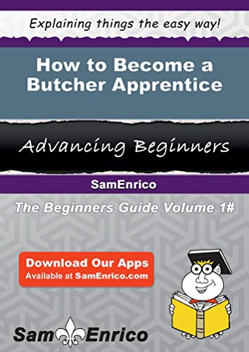 How to Become a Butcher Apprentice by Sam Enrico