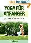 YOGA f�r Anf�nger - der Turbo f�r Gei...