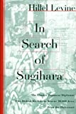 img - for By Hillel Levine In Search of Sugihara: The Elusive Japanese Diplomat Who Risked his Life to Rescue 10,000 Jews From [Hardcover] book / textbook / text book