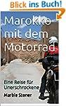 Marokko mit dem Motorrad: Eine Reise...