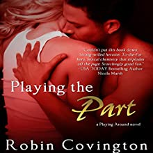 Playing the Part (       UNABRIDGED) by Robin Covington Narrated by Esme Everett