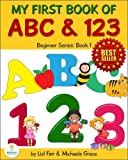 My First Book of ABC and 123: An Educational Picture Book for Young Children (Beginner Series)