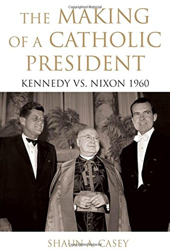 The Making of a Catholic President: Kennedy vs. Nixon 1960 (The Making Of A President 1960 compare prices)