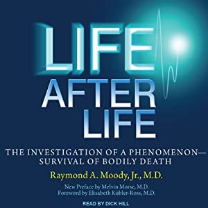 Life after Life: The Investigation of a Phenomenon - Survival of Bodily Death | [Raymond A. Moody]