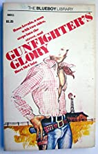 Gunfighter's Glory by Burt McClain
