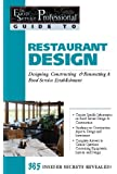 The Food Service Professional Guide to Restaurant Design: Designing, Constructing & Renovating a Food Service Establishment (The Food Service ... 14) (The Food Service Professionals Guide To)