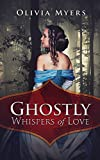 Ghostly Whispers of Love: (A Sweet Historical Romance)