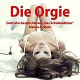 """Die Orgie - Annas Erziehung zur gehorsamen SexSklavin!von """"Sienna C. Stein"""""""