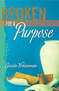 (FREE on 10/7) Broken For A Purpose by Gisela Yohannan - http://eBooksHabit.com