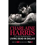 Living Dead in Dallas: A Sookie Stackhouse Novel ~ Charlaine Harris