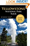 Yellowstone National Park Tour Guide:...