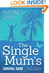 The Single Mum's Survival Guide: How...