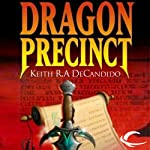 Dragon Precinct: Cliff's End, Book 1 (       UNABRIDGED) by Keith R. A. DeCandido Narrated by Michael Page
