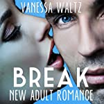 Break: Billionaire New Adult Romance | Vanessa Waltz