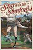 img - for Stars in the Shadows: The Negro League All-Star Game of 1934 book / textbook / text book