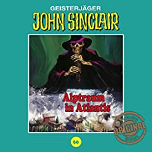 Alptraum in Atlantis (John Sinclair - Tonstudio Braun Klassiker 60) Hörspiel von Jason Dark Gesprochen von:  div.