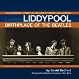 img - for Liddypool Birthplace of the Beatles: To Understand the Beatles, You have to Understand Liverpool book / textbook / text book
