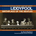 Liddypool Birthplace of the Beatles:...
