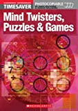 Mind Twisters, Puzzles and Games (Timesaver) (French Edition)