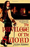 The Privilege of the Sword (Swords of Riverside, Book 2) (0553382683) by Ellen Kushner