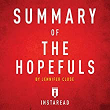 Summary of The Hopefuls by Jennifer Close: Includes Analysis Audiobook by  Instaread Narrated by Susan Murphy