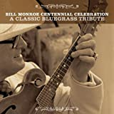 echange, troc Various Artists - Bill Monroe Centennial Celebration: Classic