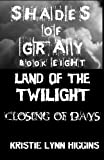 #8 Shades of Gray- Land of the Twilight- Closing of Days (science fiction zombie horror series)