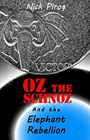 Oz the Schnoz and the Elephant Rebellion