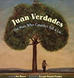 Juan Verdades: The Man Who Couldnt Tell A Lie