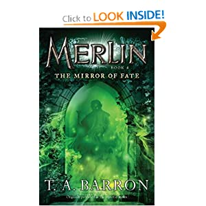 The Mirror of Fate: Book 4 (Merlin) by T. A. Barron
