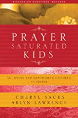 Prayer-Saturated Kids, Equipping and Empowering Children in Prayer