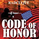 Code of Honor (       UNABRIDGED) by  Radclyffe Narrated by Abby Craden