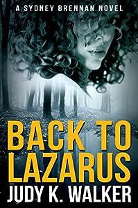Back To Lazarus: A Sydney Brennan Novel by Judy K. Walker ebook deal