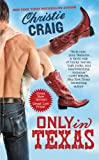 Only in Texas (Hotter in Texas Book 1)